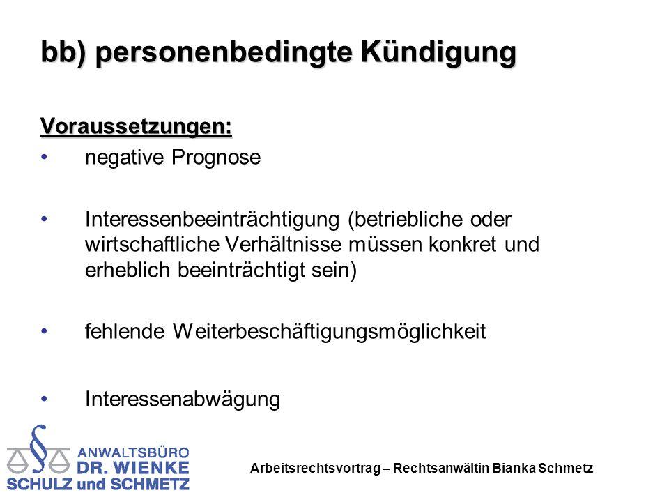 Arbeitsrechtsvortrag – Rechtsanwältin Bianka Schmetz bb) personenbedingte Kündigung Voraussetzungen: negative Prognose Interessenbeeinträchtigung (bet
