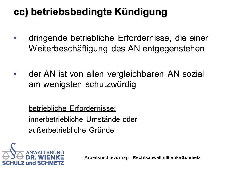 Arbeitsrechtsvortrag – Rechtsanwältin Bianka Schmetz cc) betriebsbedingte Kündigung dringende betriebliche Erfordernisse, die einer Weiterbeschäftigun