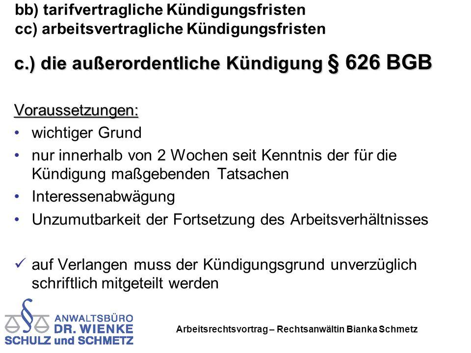 Arbeitsrechtsvortrag – Rechtsanwältin Bianka Schmetz bb) tarifvertragliche Kündigungsfristen cc) arbeitsvertragliche Kündigungsfristen c.) die außeror