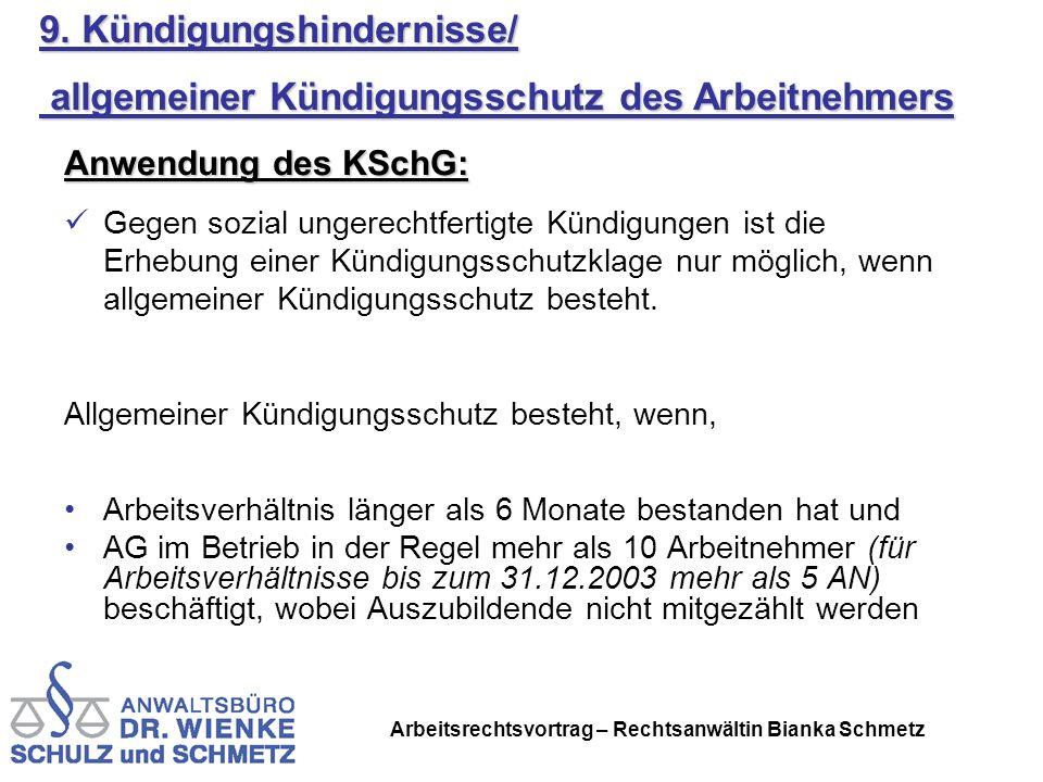 Arbeitsrechtsvortrag – Rechtsanwältin Bianka Schmetz Anwendung des KSchG: Gegen sozial ungerechtfertigte Kündigungen ist die Erhebung einer Kündigungs