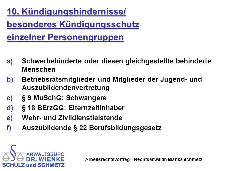 Arbeitsrechtsvortrag – Rechtsanwältin Bianka Schmetz 10. Kündigungshindernisse/ besonderes Kündigungsschutz einzelner Personengruppen a)Schwerbehinder
