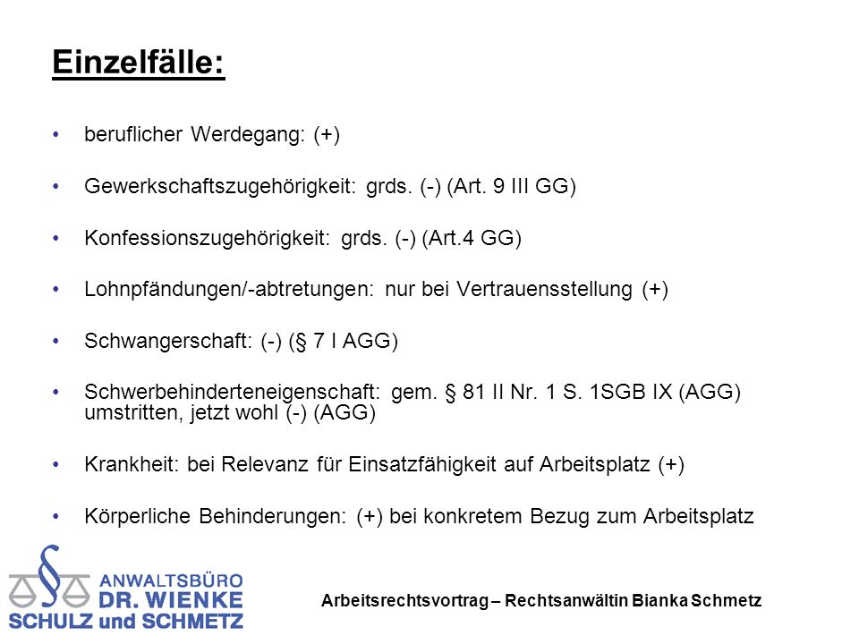 Arbeitsrechtsvortrag – Rechtsanwältin Bianka Schmetz Einzelfälle: beruflicher Werdegang: (+) Gewerkschaftszugehörigkeit: grds. (-) (Art. 9 III GG) Kon