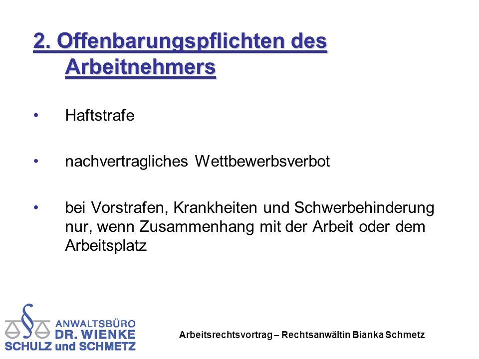 Arbeitsrechtsvortrag – Rechtsanwältin Bianka Schmetz 2. Offenbarungspflichten des Arbeitnehmers Haftstrafe nachvertragliches Wettbewerbsverbot bei Vor