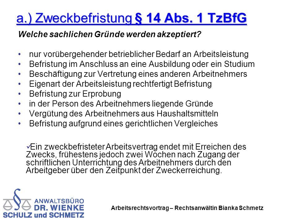 Arbeitsrechtsvortrag – Rechtsanwältin Bianka Schmetz a.) Zweckbefristung § 14 Abs. 1 TzBfG Welche sachlichen Gründe werden akzeptiert? nur vorübergehe