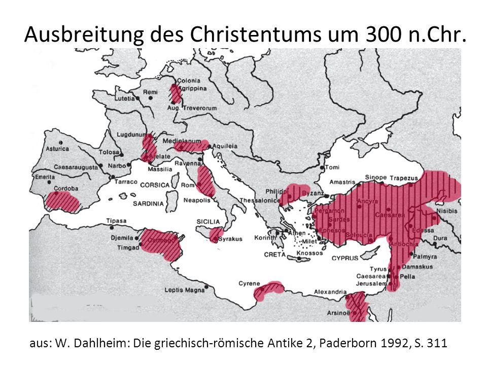 Ausbreitung des Christentums um 300 n.Chr. aus: W. Dahlheim: Die griechisch-römische Antike 2, Paderborn 1992, S. 311