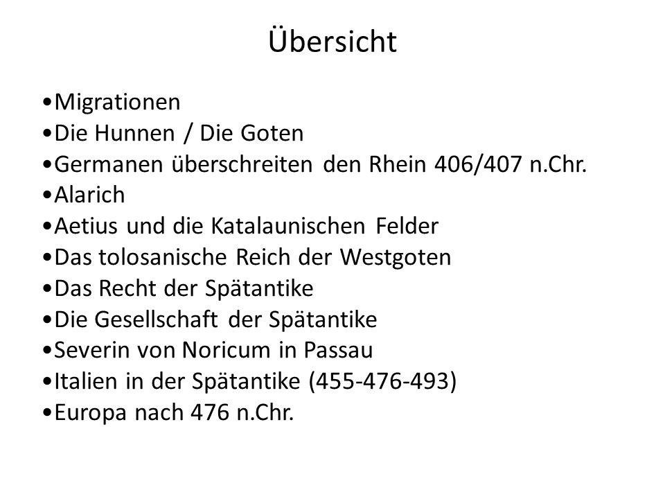 Übersicht Migrationen Die Hunnen / Die Goten Germanen überschreiten den Rhein 406/407 n.Chr. Alarich Aetius und die Katalaunischen Felder Das tolosani