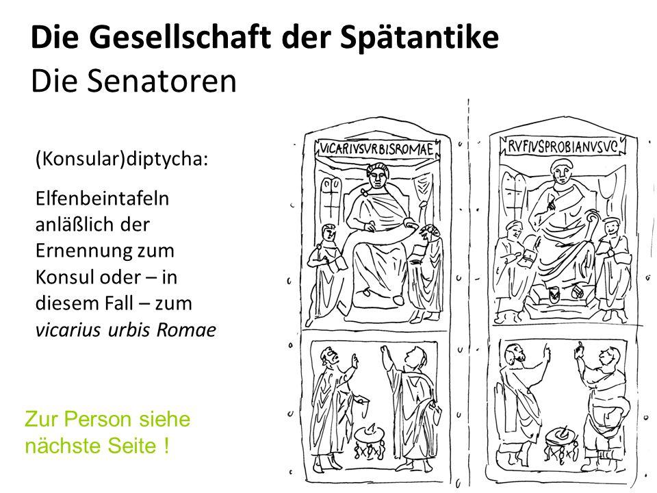 Die Gesellschaft der Spätantike Die Senatoren (Konsular)diptycha: Elfenbeintafeln anläßlich der Ernennung zum Konsul oder – in diesem Fall – zum vicar