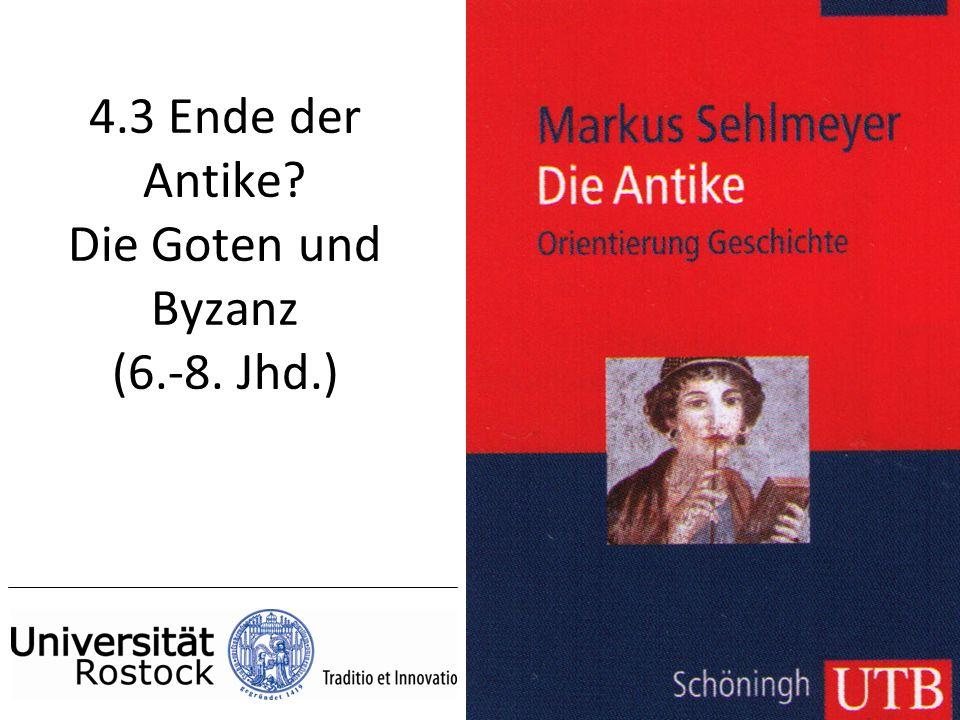 4.3 Ende der Antike? Die Goten und Byzanz (6.-8. Jhd.)