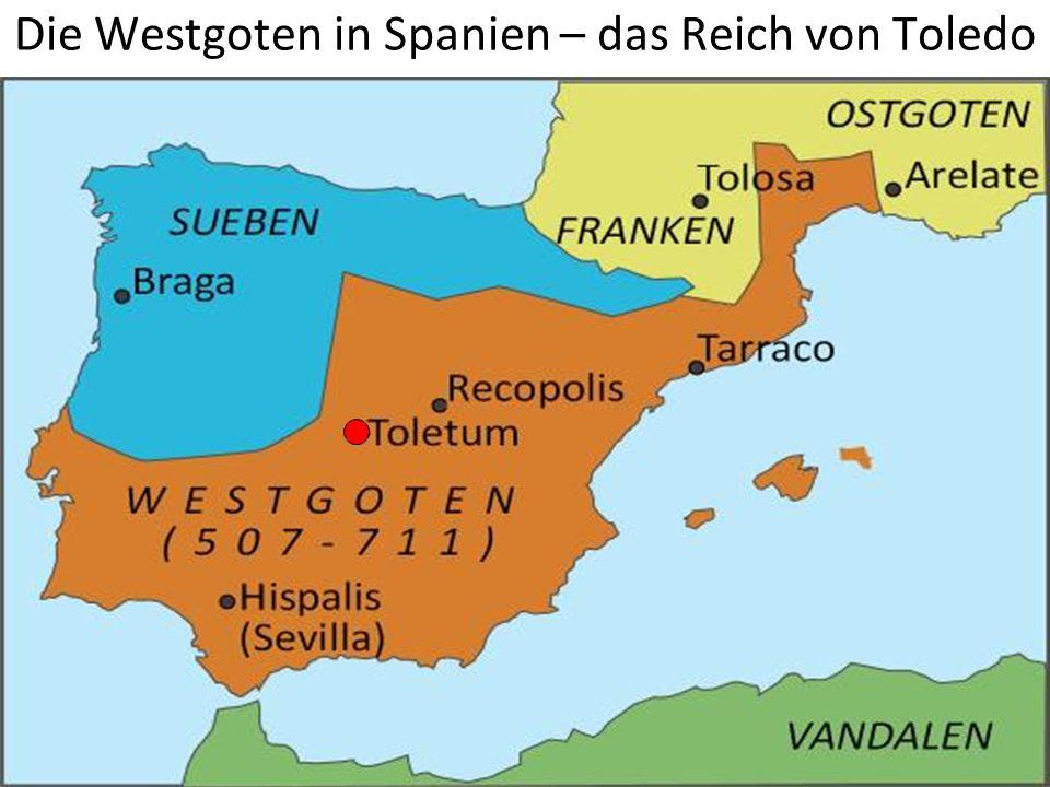 Die Westgoten in Spanien – das Reich von Toledo 28 Pkt.