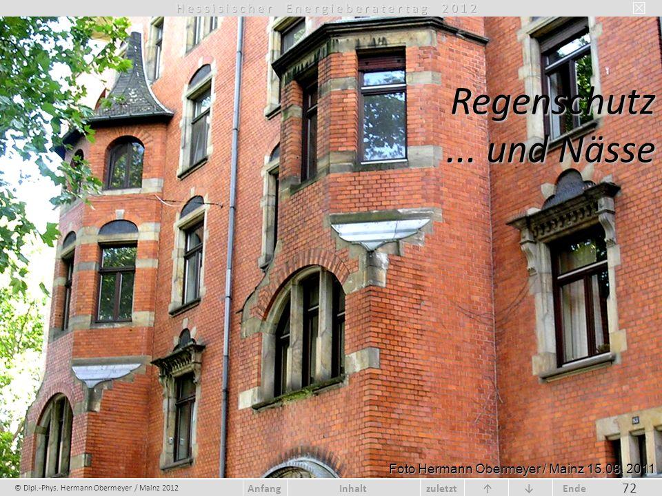 © Dipl.-Phys. Hermann Obermeyer / Mainz 2012 zuletzt Ende AnfangInhalt 72 Foto Hermann Obermeyer / Mainz 15.08. 2011 Regenschutz... und Nässe