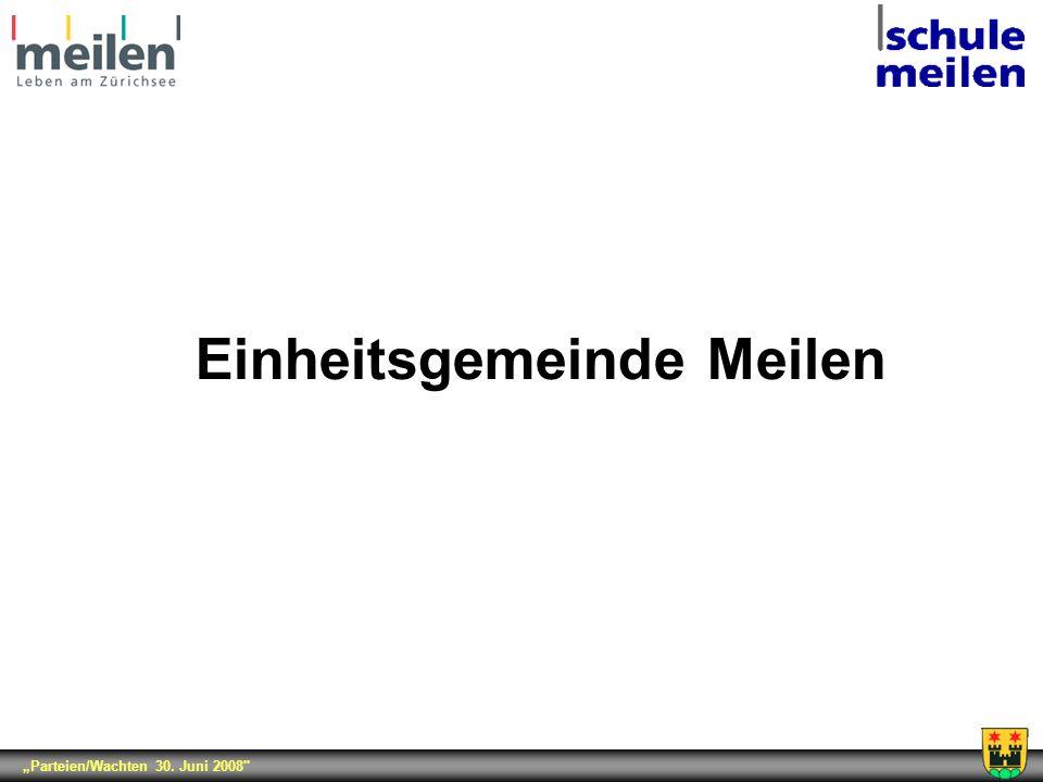 Parteien/Wachten 30. Juni 2008 Einheitsgemeinde Meilen