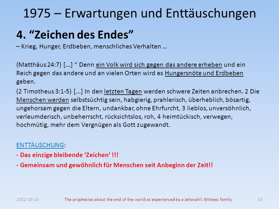 The prophecies about the end of the world as experienced by a Jehovahs Witness family – Erwartungen und Enttäuschungen 4.