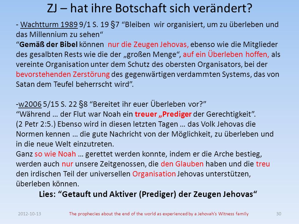 ZJ – hat ihre Botschaft sich verändert? 2012-10-13The prophecies about the end of the world as experienced by a Jehovahs Witness family30 - Wachtturm