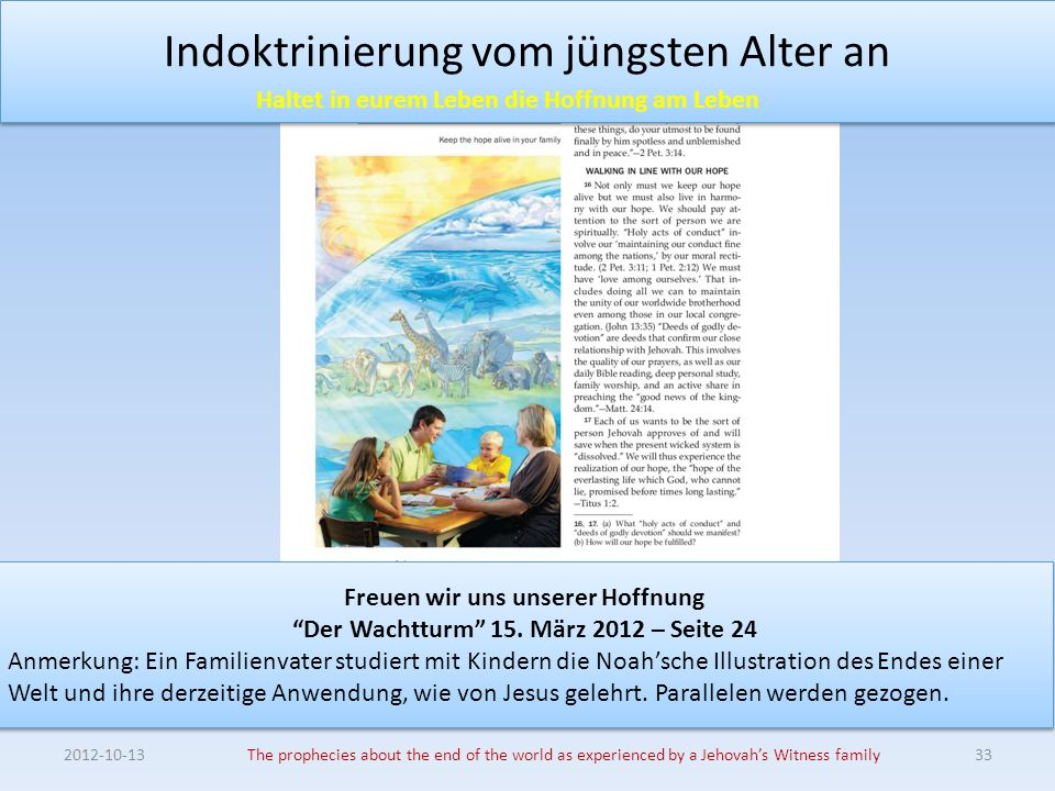 Indoktrinierung vom jüngsten Alter an The prophecies about the end of the world as experienced by a Jehovahs Witness family33 Freuen wir uns unserer Hoffnung Der Wachtturm 15.