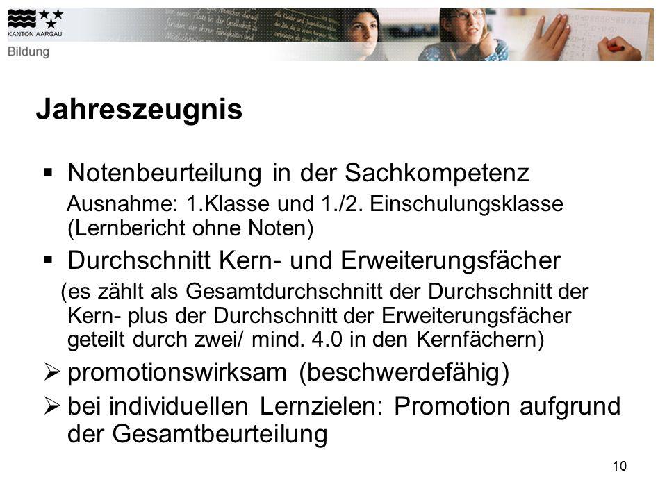 10 Jahreszeugnis Notenbeurteilung in der Sachkompetenz Ausnahme: 1.Klasse und 1./2.