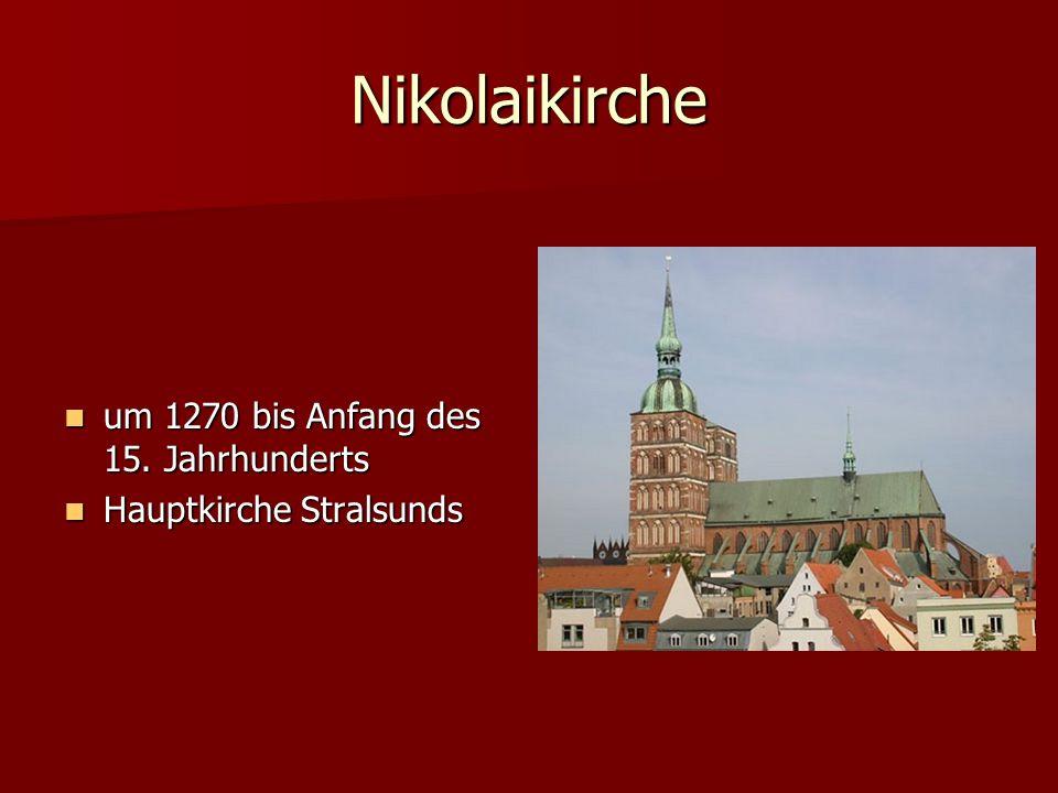 Nikolaikirche um 1270 bis Anfang des 15.Jahrhunderts um 1270 bis Anfang des 15.