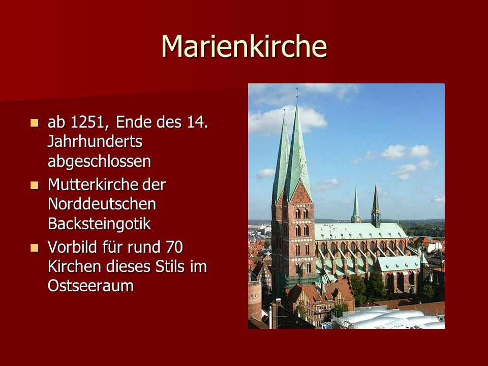 Marienkirche ab 1251, Ende des 14.Jahrhunderts abgeschlossen ab 1251, Ende des 14.