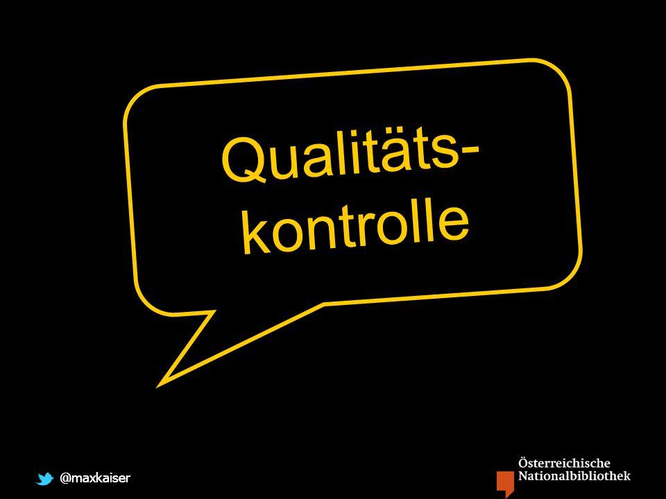 @maxkaiser Qualitäts- kontrolle
