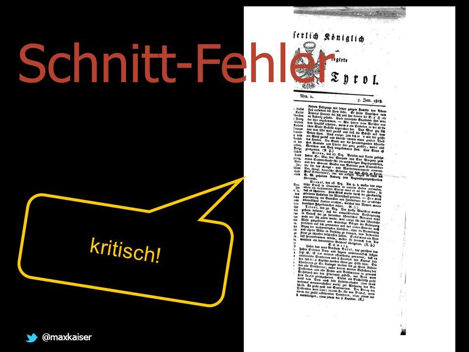@maxkaiser Schnitt-Fehler kritisch!