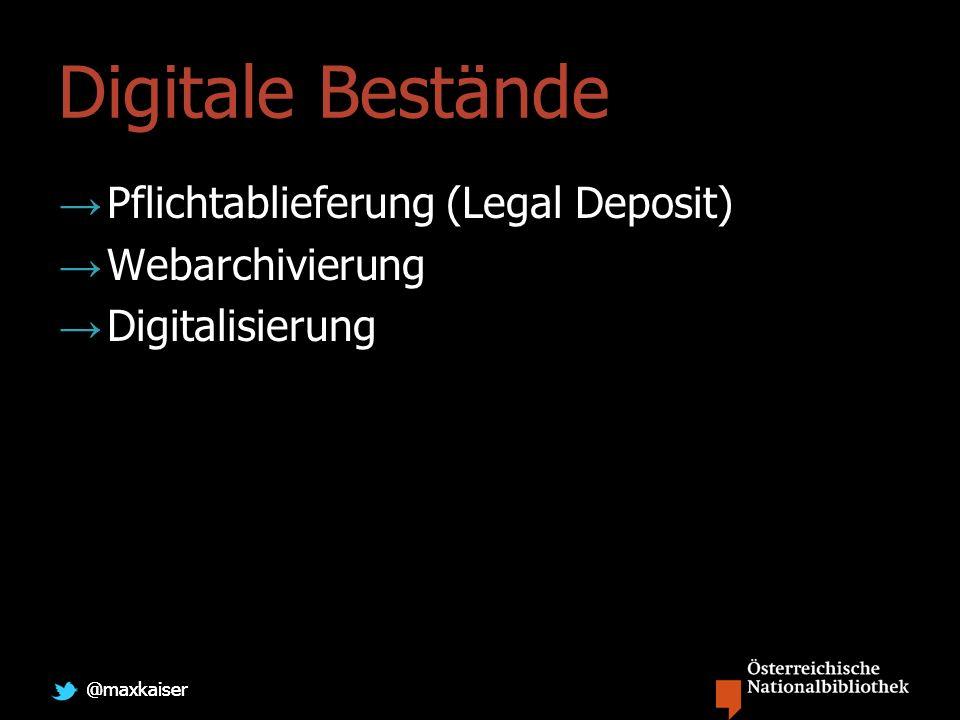 @maxkaiser Digitale Bestände Pflichtablieferung (Legal Deposit) Webarchivierung Digitalisierung