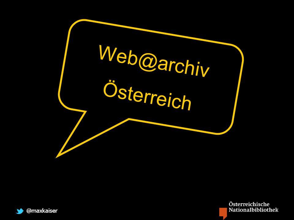 @maxkaiser Web@archiv Österreich