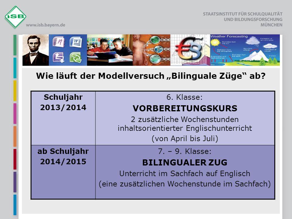 Wie läuft der Modellversuch Bilinguale Züge ab.Schuljahr 2013/2014 6.