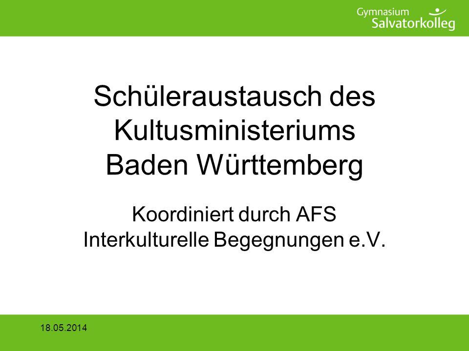 Schüleraustausch des Kultusministeriums Baden Württemberg Koordiniert durch AFS Interkulturelle Begegnungen e.V.