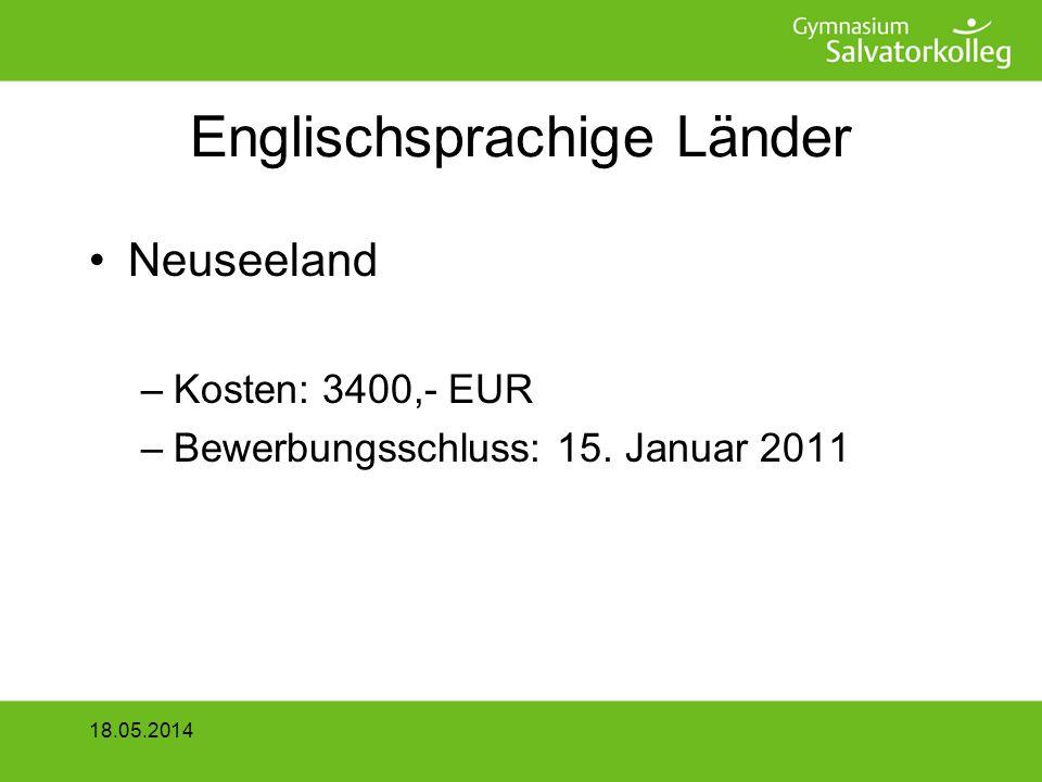 Englischsprachige Länder Neuseeland –Kosten: 3400,- EUR –Bewerbungsschluss: 15.