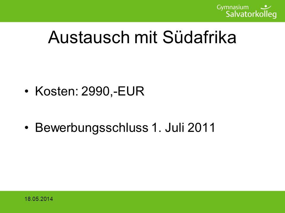 Austausch mit Südafrika Kosten: 2990,-EUR Bewerbungsschluss 1. Juli 2011 18.05.2014