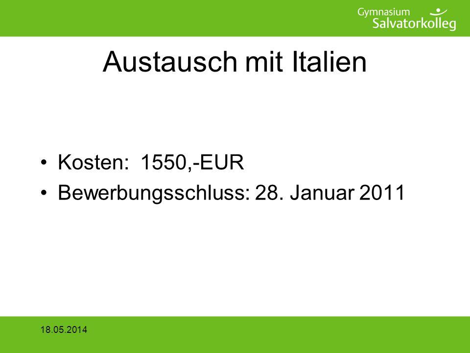 Austausch mit Italien Kosten: 1550,-EUR Bewerbungsschluss: 28. Januar 2011 18.05.2014