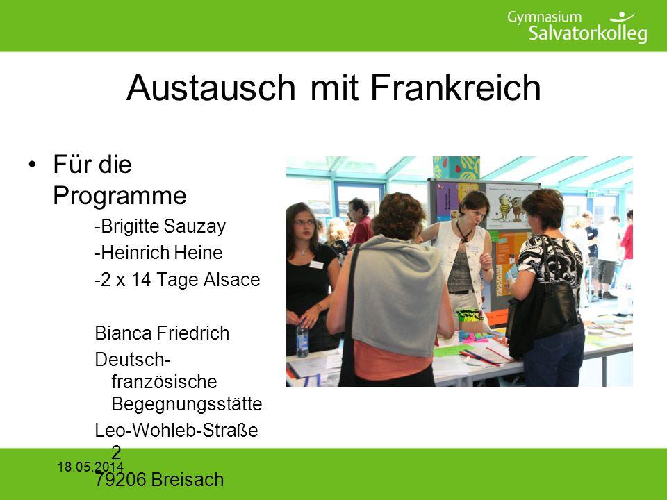 Austausch mit Frankreich Für die Programme -Brigitte Sauzay -Heinrich Heine -2 x 14 Tage Alsace Bianca Friedrich Deutsch- französische Begegnungsstätte Leo-Wohleb-Straße 2 79206 Breisach 18.05.2014