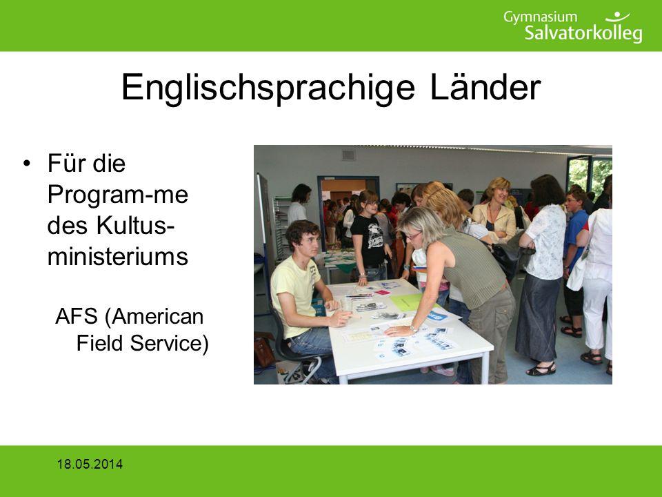 Englischsprachige Länder Für die Program-me des Kultus- ministeriums AFS (American Field Service) 18.05.2014