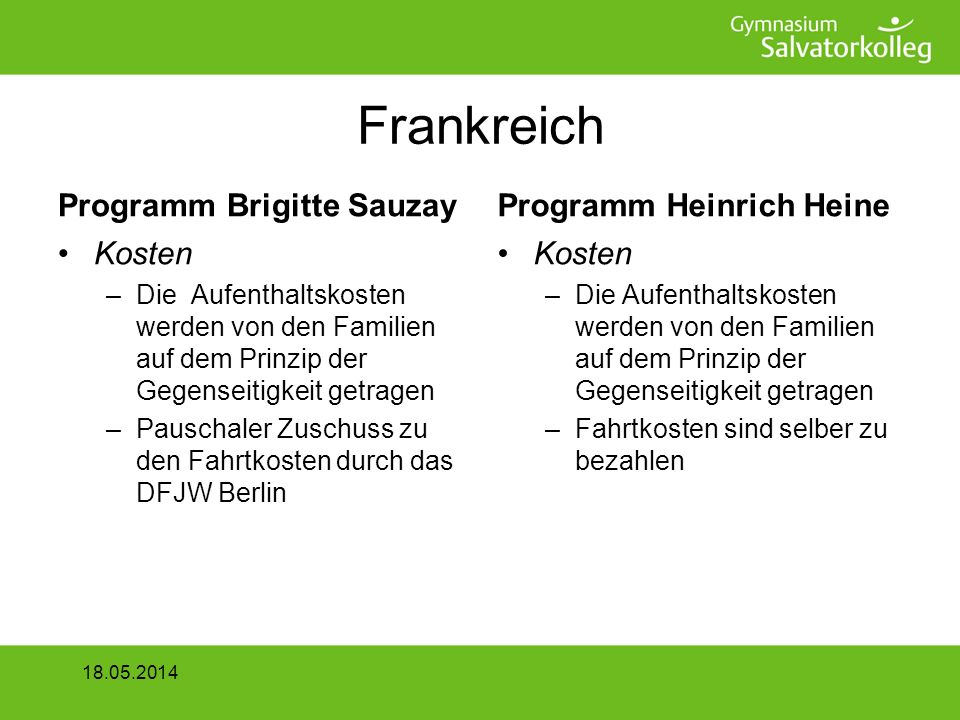 Schüleraustausch Kultusministerium Alle wichtigen Adressen finden Sie auf unserer Homepage www.salvatorkolleg.de 18.05.2014