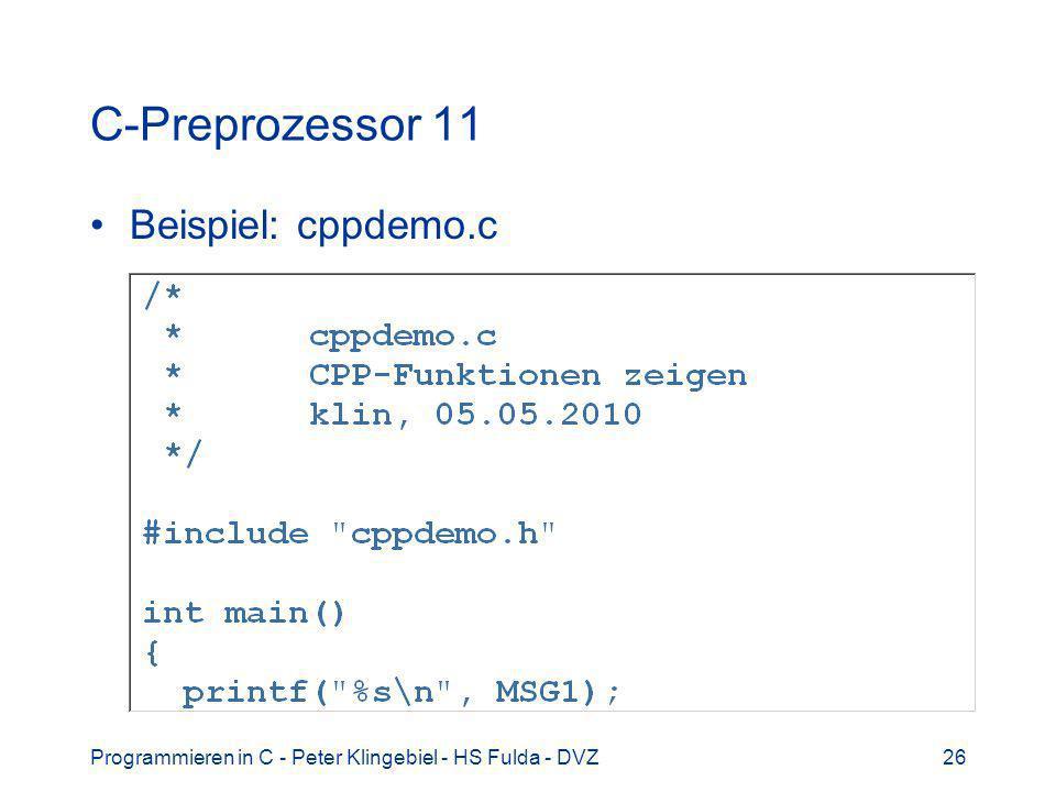 Programmieren in C - Peter Klingebiel - HS Fulda - DVZ26 C-Preprozessor 11 Beispiel: cppdemo.c
