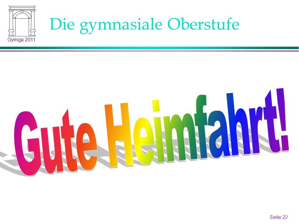 Seite:22 22 Gymga 2011 Die gymnasiale Oberstufe Gute Heimfahrt!