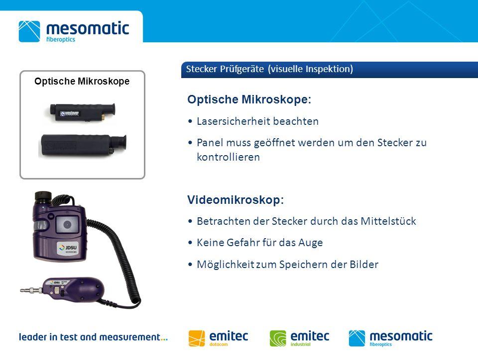 Stecker Prüfgeräte (visuelle Inspektion) Optische Mikroskope: Lasersicherheit beachten Panel muss geöffnet werden um den Stecker zu kontrollieren Vide