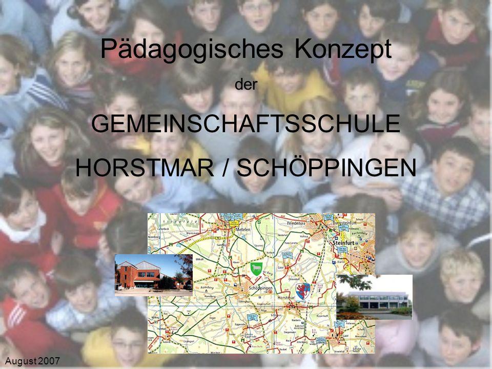 August 2007 Pädagogisches Konzept der GEMEINSCHAFTSSCHULE HORSTMAR / SCHÖPPINGEN