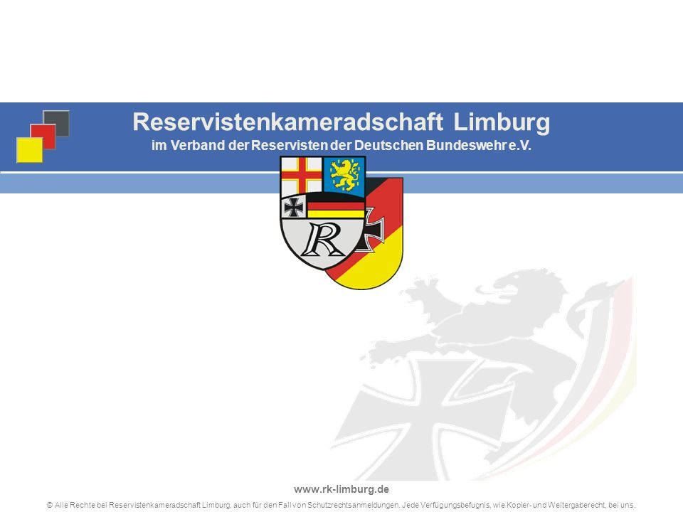 Reservistenkameradschaft Limburg im Verband der Reservisten der Deutschen Bundeswehr e.V. © Alle Rechte bei Reservistenkameradschaft Limburg, auch für