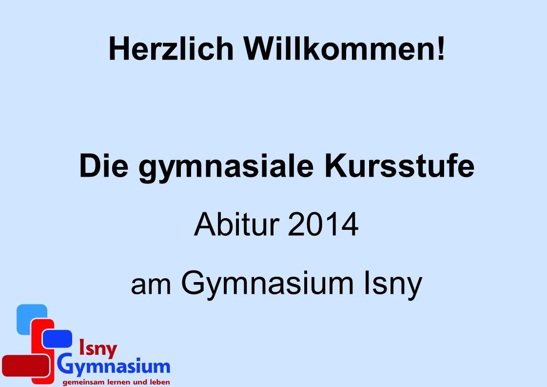 Herzlich Willkommen! Die gymnasiale Kursstufe Abitur 2014 am Gymnasium Isny