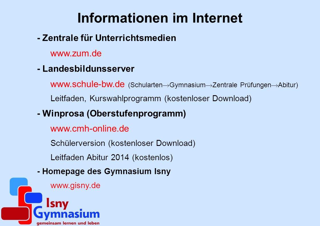 Informationen im Internet - Zentrale für Unterrichtsmedien www.zum.de - Landesbildunsserver www.schule-bw.de (Schularten Gymnasium Zentrale Prüfungen