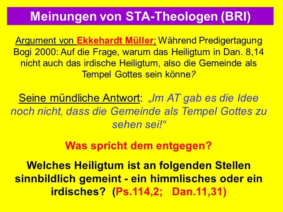 Argument von Ekkehardt Müller: Während Predigertagung Bogi 2000: Auf die Frage, warum das Heiligtum in Dan. 8,14 nicht auch das irdische Heiligtum, al