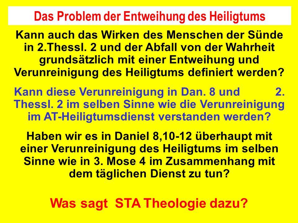 Kann auch das Wirken des Menschen der Sünde in 2.Thessl. 2 und der Abfall von der Wahrheit grundsätzlich mit einer Entweihung und Verunreinigung des H
