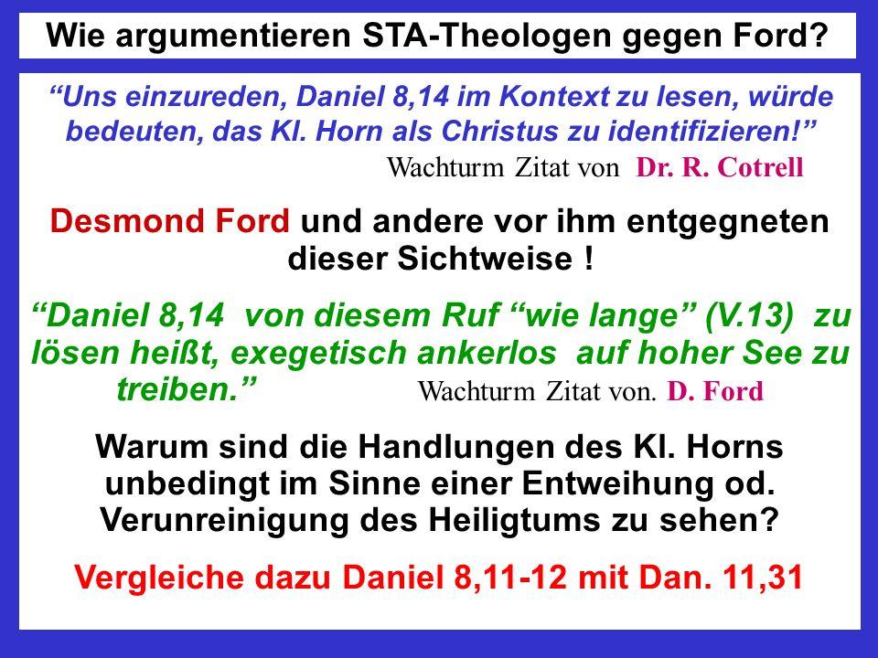 Uns einzureden, Daniel 8,14 im Kontext zu lesen, würde bedeuten, das Kl. Horn als Christus zu identifizieren! Wachturm Zitat von Dr. R. Cotrell Desmon