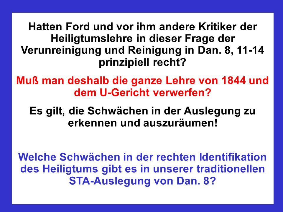 Hatten Ford und vor ihm andere Kritiker der Heiligtumslehre in dieser Frage der Verunreinigung und Reinigung in Dan. 8, 11-14 prinzipiell recht? Muß m