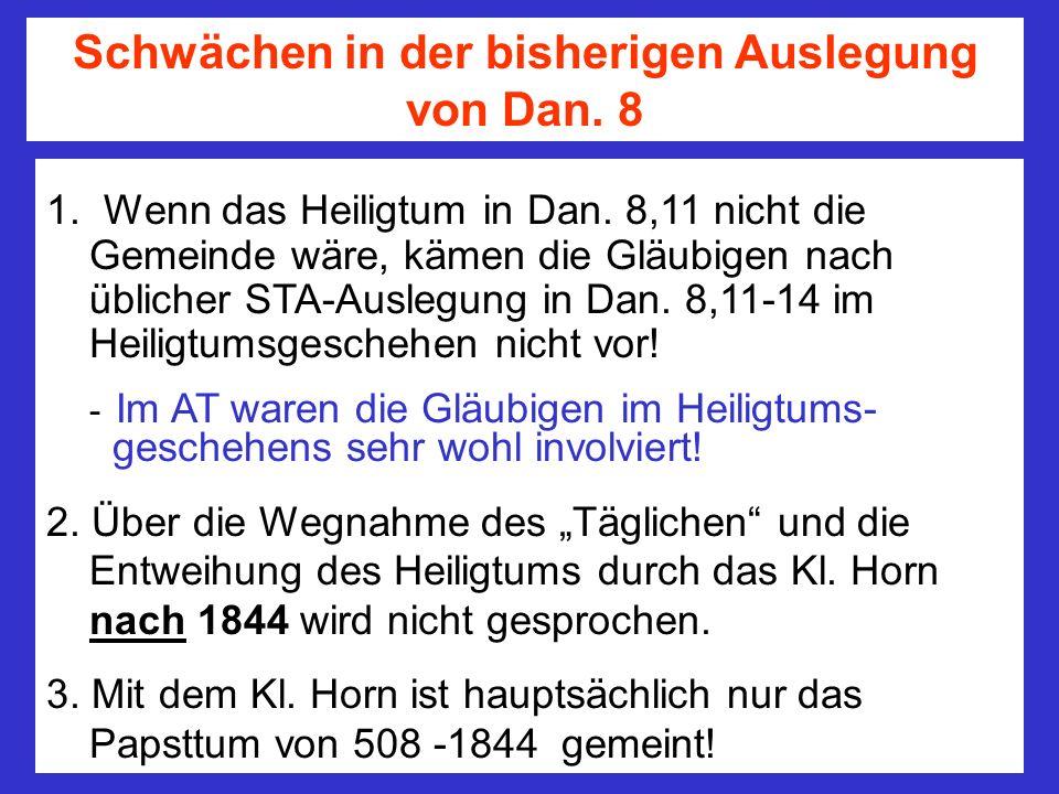 1. Wenn das Heiligtum in Dan. 8,11 nicht die Gemeinde wäre, kämen die Gläubigen nach üblicher STA-Auslegung in Dan. 8,11-14 im Heiligtumsgeschehen nic