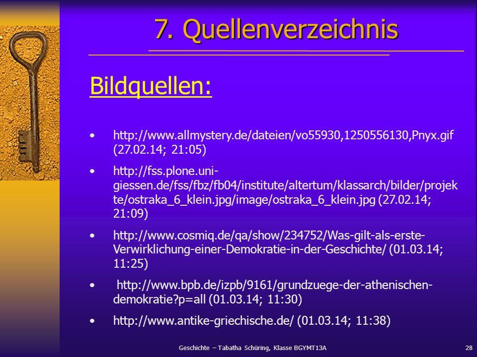 Geschichte – Tabatha Schüring, Klasse BGYMT13A28 Bildquellen: http://www.allmystery.de/dateien/vo55930,1250556130,Pnyx.gif (27.02.14; 21:05) http://fs