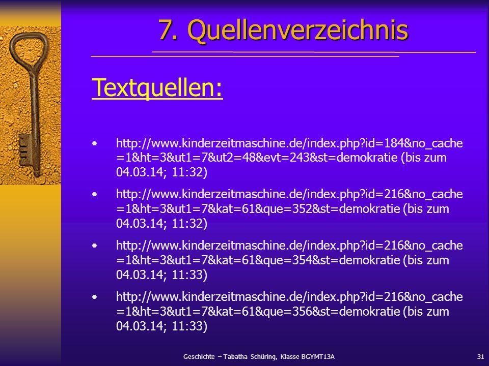 Geschichte – Tabatha Schüring, Klasse BGYMT13A31 Textquellen: http://www.kinderzeitmaschine.de/index.php?id=184&no_cache =1&ht=3&ut1=7&ut2=48&evt=243&