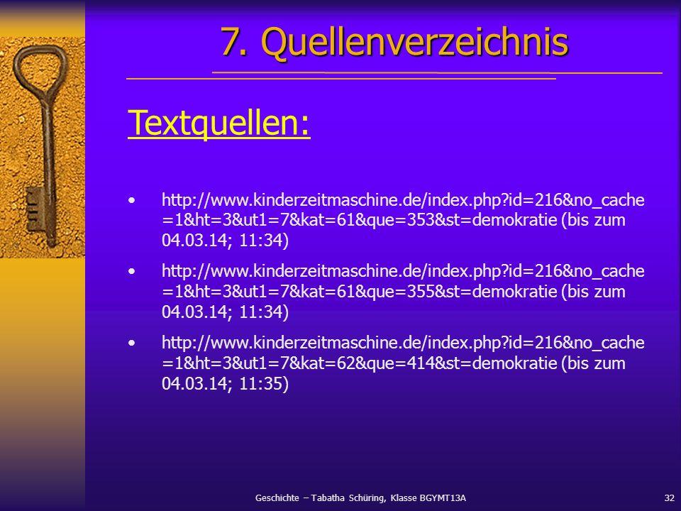Geschichte – Tabatha Schüring, Klasse BGYMT13A32 Textquellen: http://www.kinderzeitmaschine.de/index.php?id=216&no_cache =1&ht=3&ut1=7&kat=61&que=353&