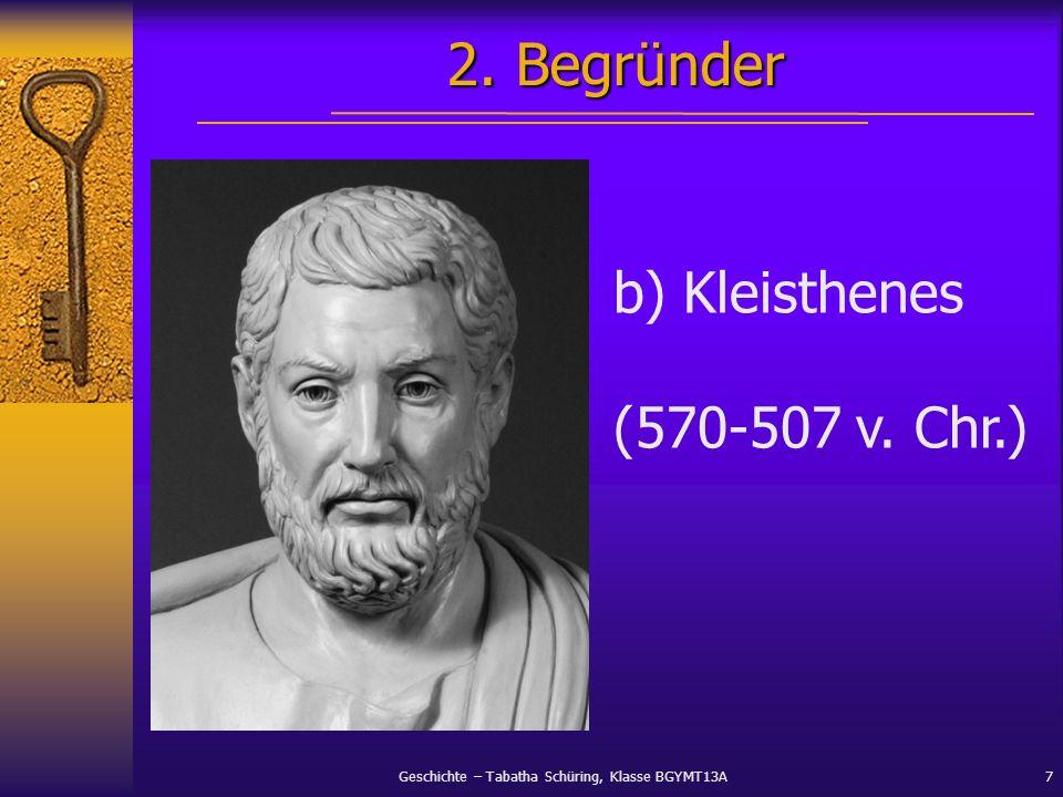 Geschichte – Tabatha Schüring, Klasse BGYMT13A7 2. Begründer b) Kleisthenes (570-507 v. Chr.)