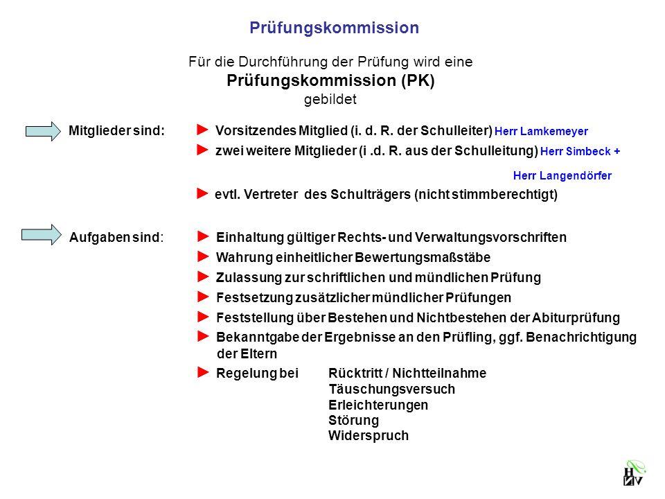 Prüfungskommission Für die Durchführung der Prüfung wird eine Prüfungskommission (PK) gebildet Mitglieder sind: Vorsitzendes Mitglied (i. d. R. der Sc
